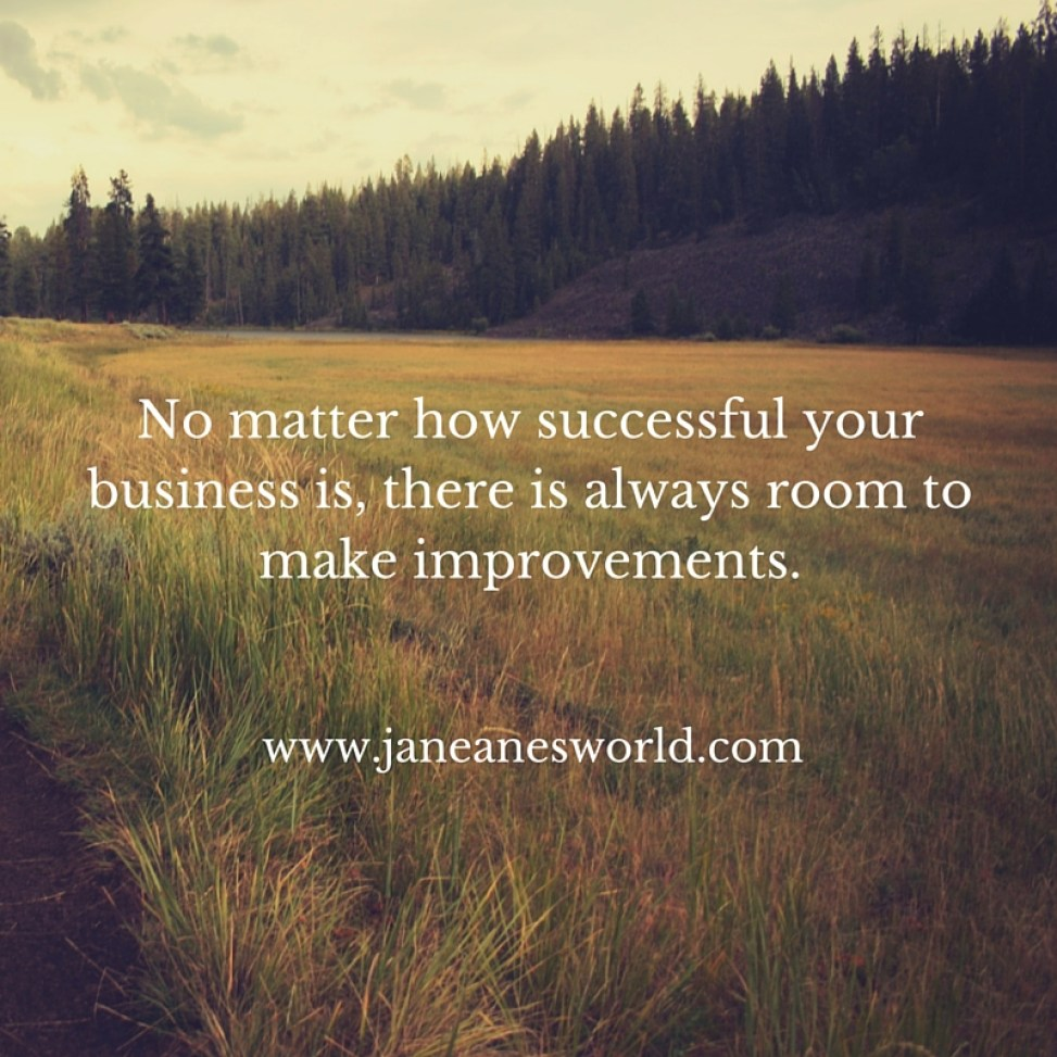 No matter how successful your business is, there is always room to make improvements.