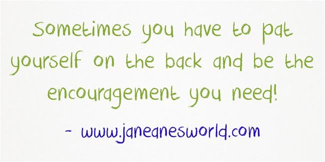 encourage yourself www.janeanesworld.com