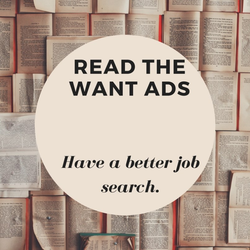 Read the want ads for a better job search.