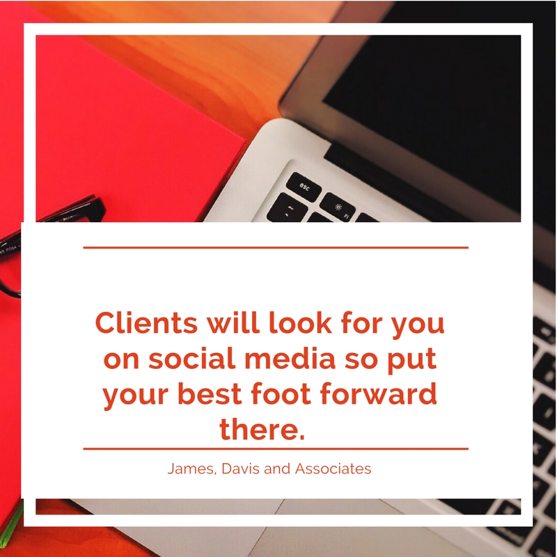12. Clients will look for you on social media so put your best foot forward there.