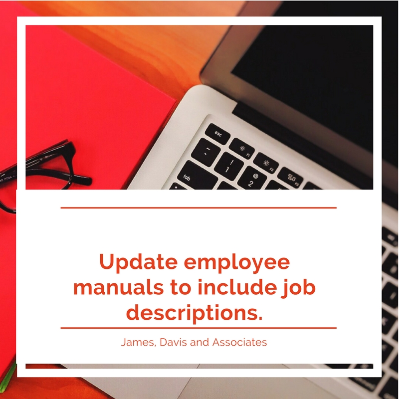 6. Update employee manuals to include job descriptions.