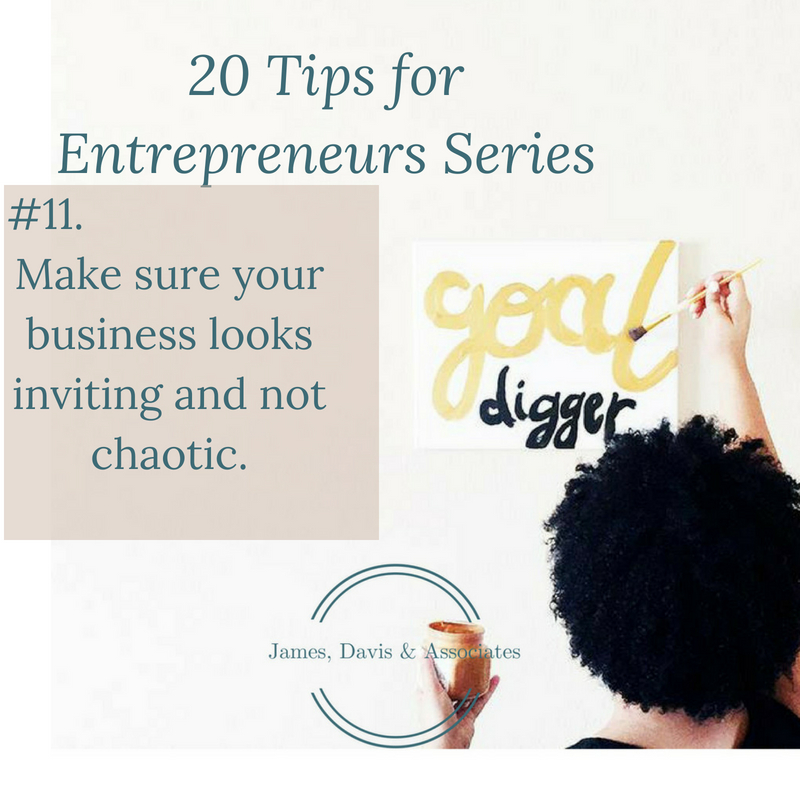 JDA Tip #11 Make sure your business looks inviting and not chaotic.