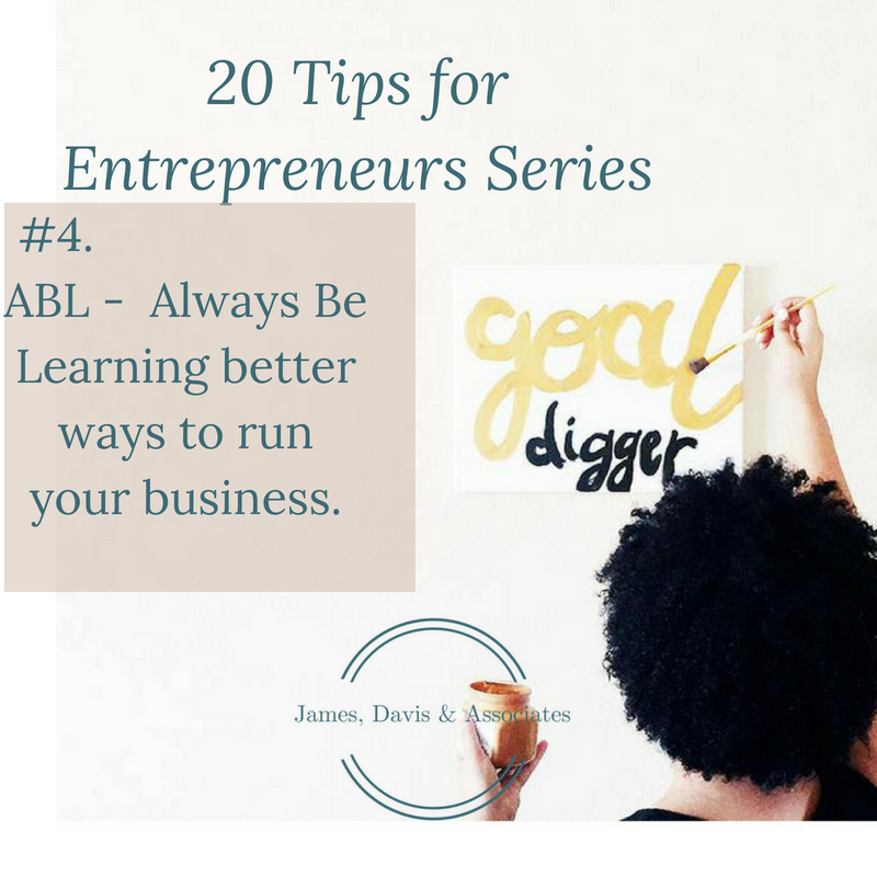 JDA Tip #4 ABL -  Always Be Learning better ways to run your business.