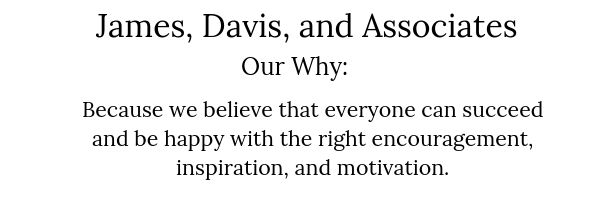 Because we believe that everyone can succeed and be happy with the right encouragement, inspiration, and motivation.
