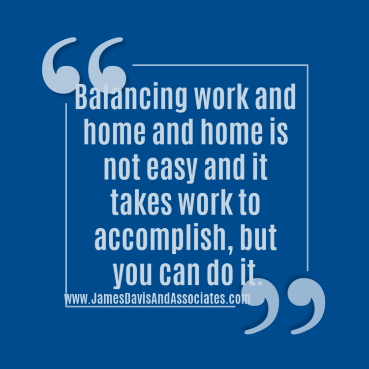 "[Tweet ""Balancing work and home and home is not easy and it takes work to accomplish, but you can do it. ""]"
