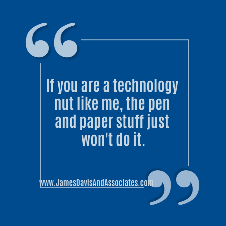 If you are a technology nut like me, the pen and paper stuff just won't do it.