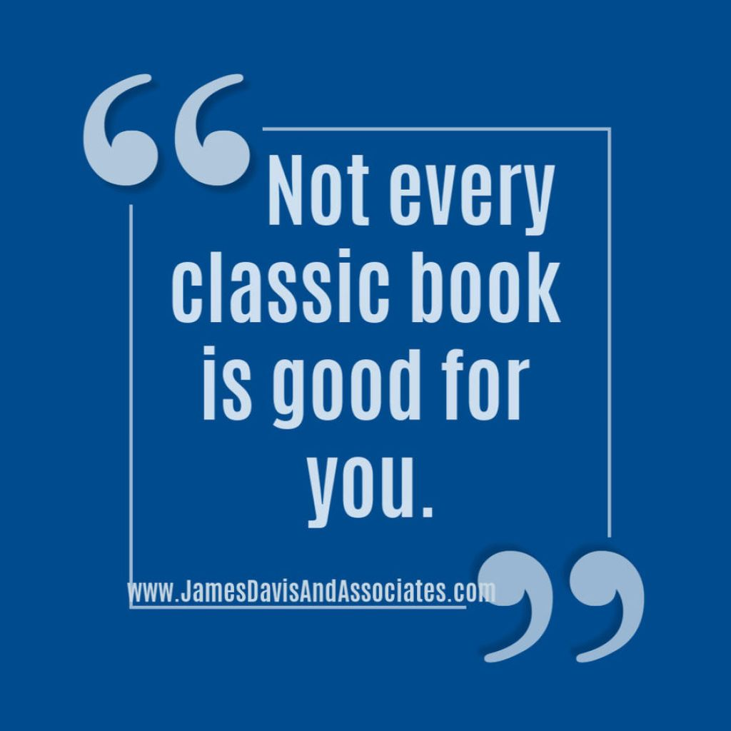 Not every classic book is good for you.
