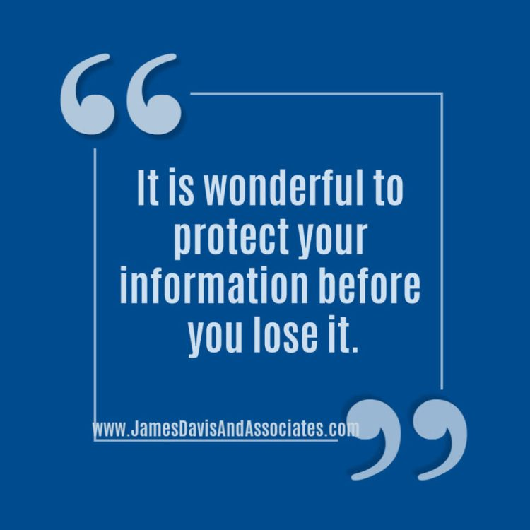 It is wonderful to protect your information before you lose it.