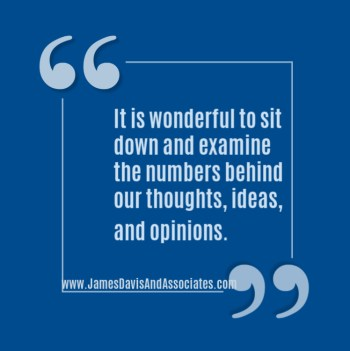 It is wonderful to sit down and examine the numbers behind our thoughts, ideas, and opinions.
