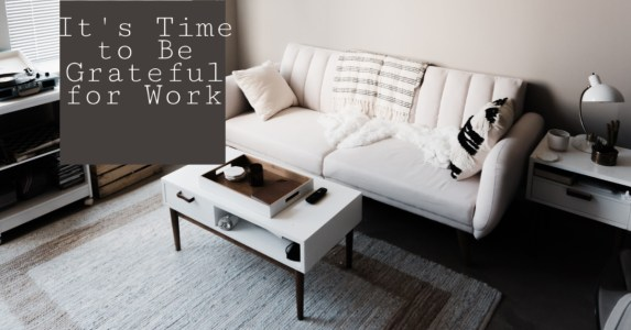 It's Time to Be Grateful for Work