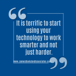 It-is-terrific-to-start-using-your-technology-to-work-smarter-and-not-just-harder.
