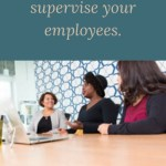 learn to supervise your employees