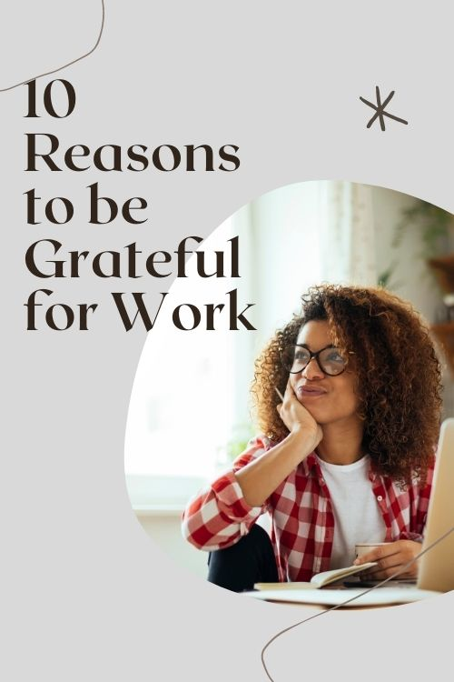 Be Grateful for Work – 10 Reasons
