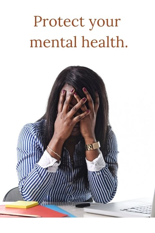 Frustrated woman and the words Protect your mental health. - lessons for entrepreneurs