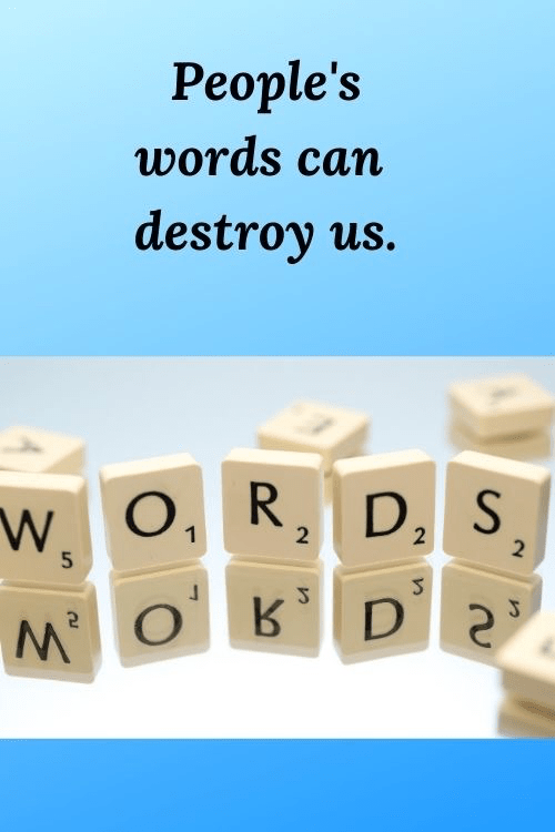 Lessons for Entrepreneurs - people's words can destroy us.