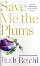 Foodie Memoir - Save Me the Plums