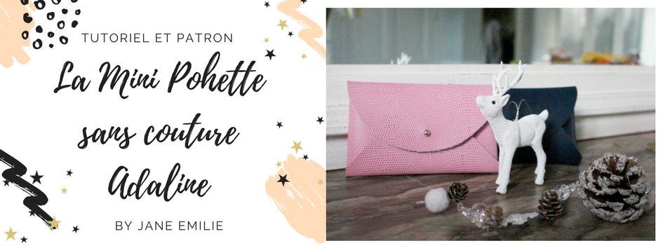 Tutoriel La Mini Pochette sans couture Adaline