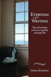 Everyday Writing by Midge Raymond
