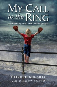 My Call to the Ring by Deirdre Gogarty & Darrelyn Saloom