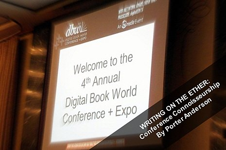 agent, author, books, digital, ebooks, Jane Friedman, Porter Anderson, publisher, publishing, Writing on the Ether, Tools of Change, O'Reilly Media, author platform, blog, blogging, journalism, TOC, #TOCcon, Author (R)evolution Day, Tools of Change, O'Reilly Media, Publishing Perspectives, Ether for Authors, Ed Nawotka, DBW, #DBW13, Publishers Launch, Authors Launch, FutureBook, Philip Jones, Sam Missingham, The Bookseller, TheFutureBook