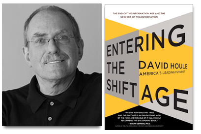 David Houle, Entering the Shift Age