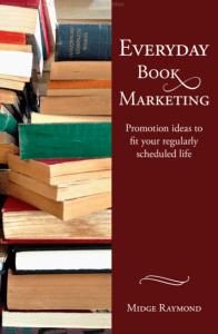 Everyday Book Marketing by Midge Raymond