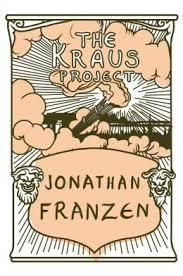 The Kraus Project by Jonathan Franzen