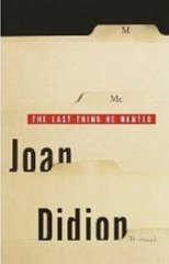 The Last Thing He Wanted by Joan Didion hardback