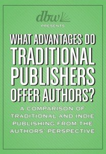 What Advantages Do Traditional Publishers Offer Auhtors by Dana Beth Weinberg & Jeremy Greenfield DBW