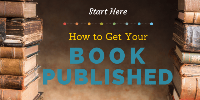 Start Here: How to Get Your Book Published  Jane Friedman
