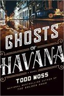Cover of Ghosts of Havana by Todd Moss