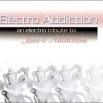 Electro Addiction: An Electro Tribute to Jane's Addiction cover