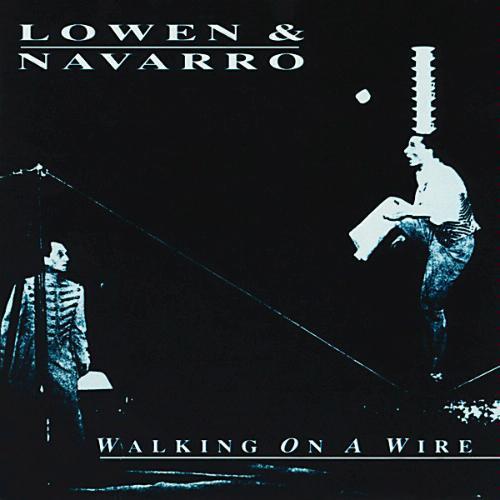 Lowen & Navarro – Walking On A Wire | janesaddiction org