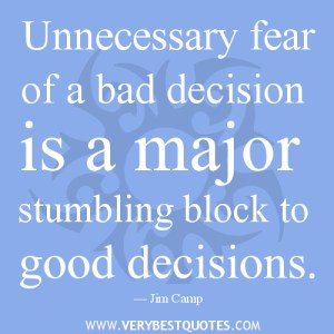 fear-of-bad-decision-quotes