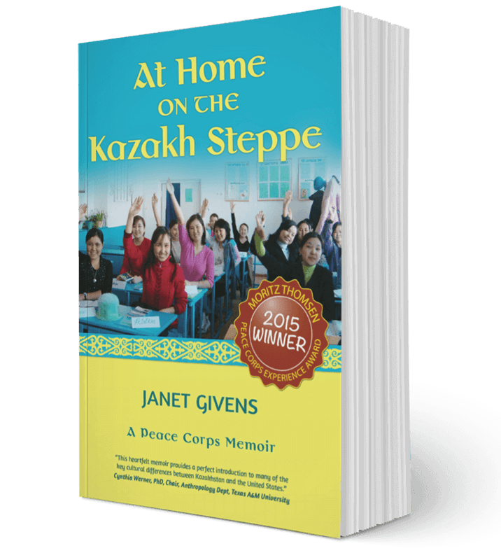 At Home on the Kazakh Steppe, A Peace Corps Memoir, by Janet Givens
