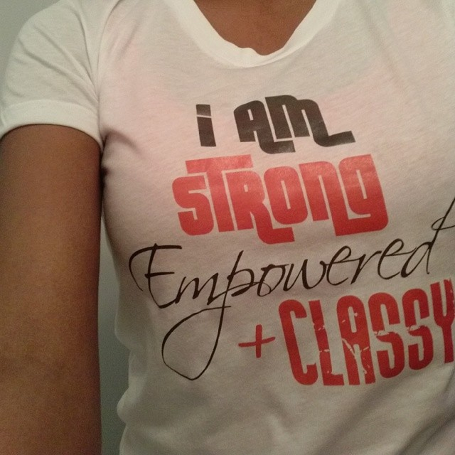 I Am Strong, Empowered, & Classy