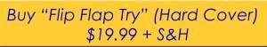 Buy Flip Flap Try (Hard Cover)