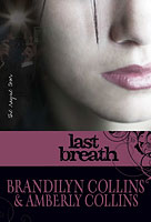 Last Breath, by Brandilyn Collins and Amberly Collins