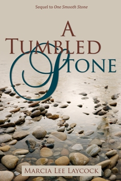 A Tumbled Stone, by Marcia Lee Laycock