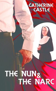 The Nun and the Narc, by Catherine Castle