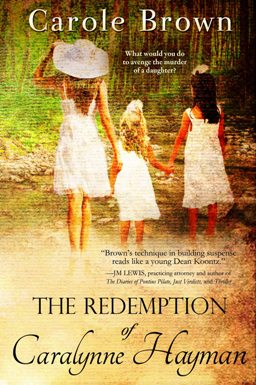 The Redemption of Caralynne Hayman, by Carole Brown