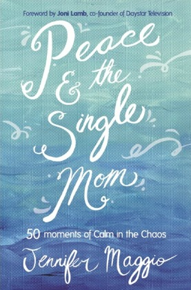 Peace and the Single Mom, by Jennifer Maggio