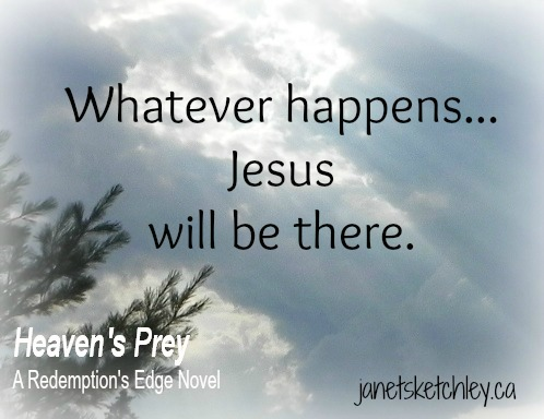 Photo with quote: Whatever happens, Jesus will be there