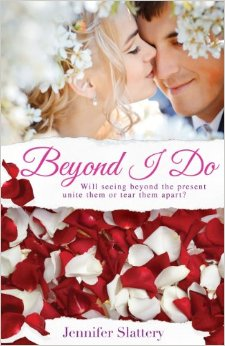 Beyond I Do, by Jennifer Slattery