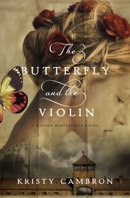 The Butterfly and the Violin, by Kristy Cambron
