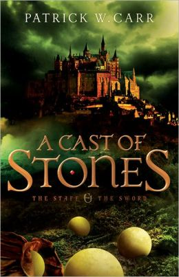 A Cast of Stones, by Patrick W. Carr