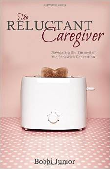 The Reluctant Caregiver, by Bobbi Junior