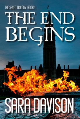 The End Begins (The Seven Trilogy, Book 1) by Sara Davison