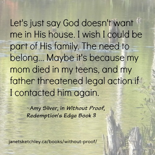 """Let's just say God doesn't want me in His house. I wish I could be part of His family. The need to belong... Maybe it's because my mom died in my teens, and my father threatened legal action if I contacted him again."""