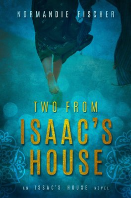 Two From Isaac's House, by Normandie Fischer